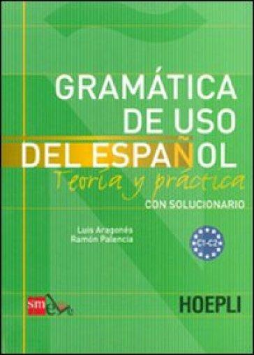 Grammatica de uso del espanol. Livelli C1-C2 - Luis Aragonés pdf epub