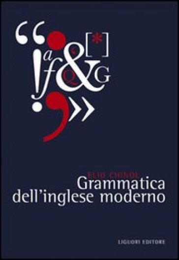Grammatica dell'inglese moderno - Elio Chinol |