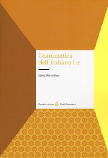 Grammatica dell'italiano L2 - Elena Maria Duso pdf epub