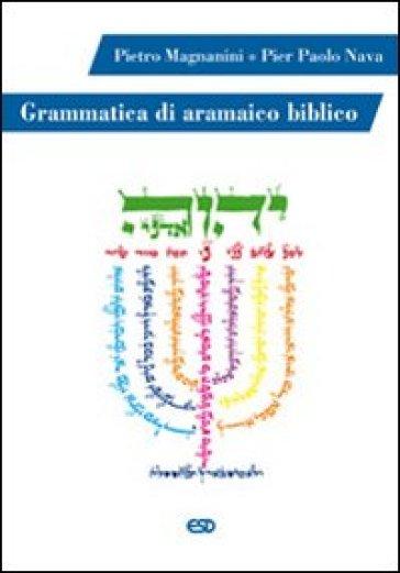 Grammatica di aramaico biblico - P. Paolo Nava | Rochesterscifianimecon.com