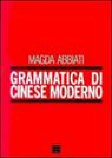 Grammatica di cinese moderno - Magda Abbiati  