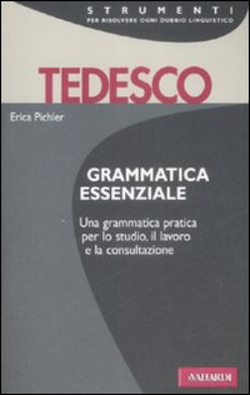 Grammatica essenziale. Tedesco. Ediz. bilingue - E. Pichler |