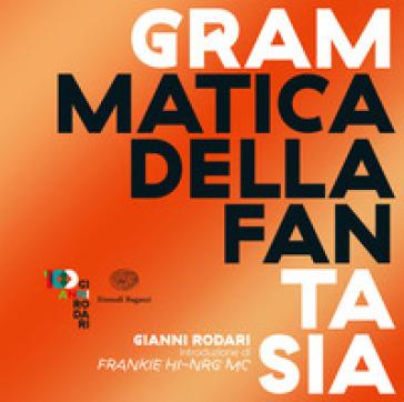 Grammatica della fantasia. Introduzione all'arte di inventare storie - Gianni Rodari |