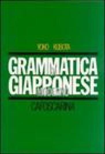 Grammatica di giapponese moderno - Yoko Kubota | Rochesterscifianimecon.com