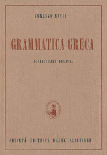 Grammatica greca. Per il Liceo classico - Lorenzo Rocci | Kritjur.org