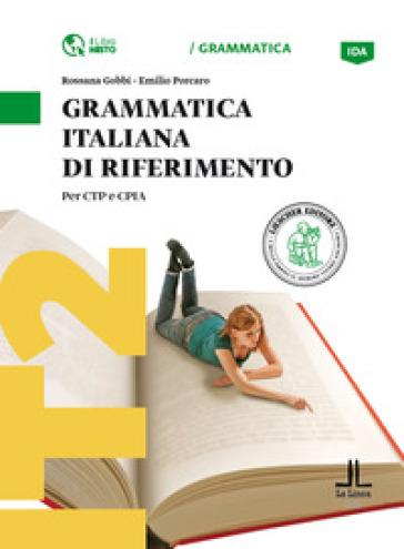 Grammatica italiana di riferimento. Per CTP e CPIA. Livello: A1-A2