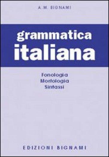 Grammatica italiana. Fonologia-Morfologia-Sintassi - Giorgio Duse | Rochesterscifianimecon.com