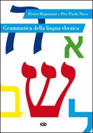 Grammatica della lingua ebraica - Pietro Magnanini | Ericsfund.org