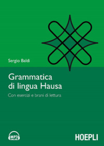 Grammatica della lingua hausa. Con esercizi e brani di lettura
