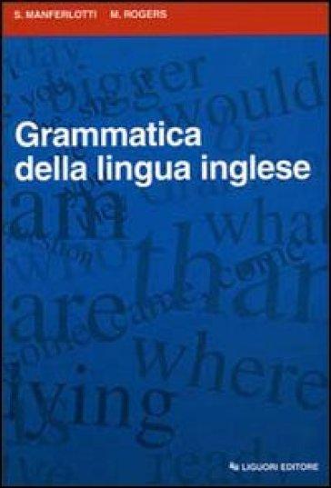 Grammatica della lingua inglese - Stefano Manferlotti | Rochesterscifianimecon.com