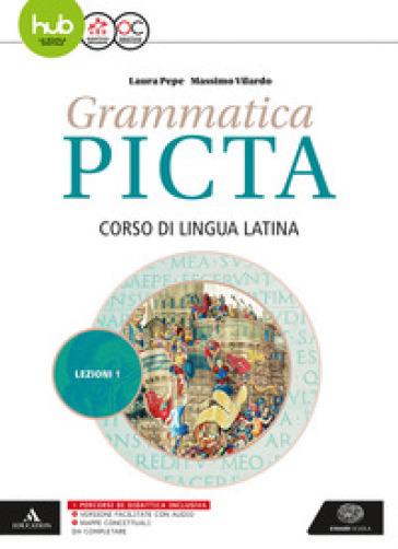 Grammatica picta. Lezioni. Per i Licei e gli Ist. magistrali. Con e-book. Con espansione online. 1. - Laura Pepe |