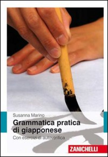 Grammatica pratica giapponese. Con esercizi di autoverifica - Susanna Marino   Rochesterscifianimecon.com