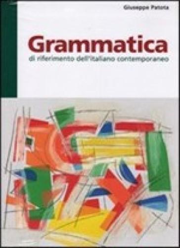 Grammatica di riferimento dell'italiano contemporaneo - Giuseppe Patota | Rochesterscifianimecon.com