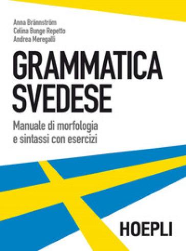 Grammatica svedese. Manuale di morfologia e sintassi con esercizi - Anna Brannstrom |