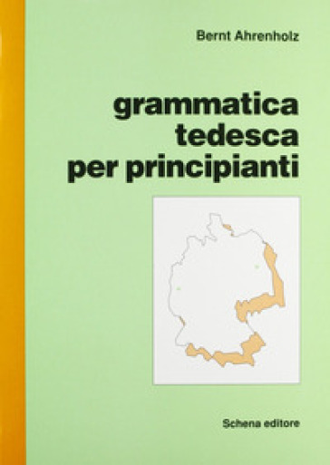Grammatica tedesca per principianti - Bernt Ahrenholz | Rochesterscifianimecon.com