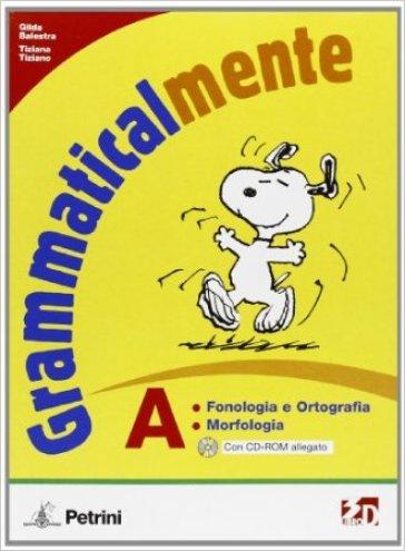 Grammaticalmente. Modulo A-B-C. Per la Scuola media. Con CD-ROM. Con espansione online - Gilda Balestra |