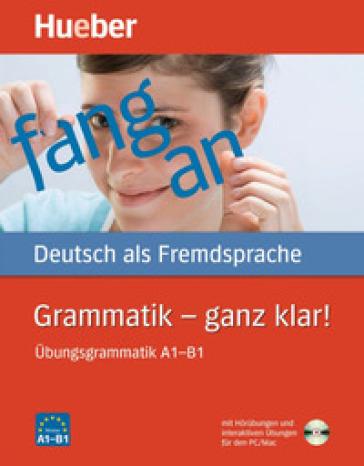 Grammatik. Ganz klar!. Ubungsgrammatik. Per le Scuole superiori. Con espansione online -  pdf epub