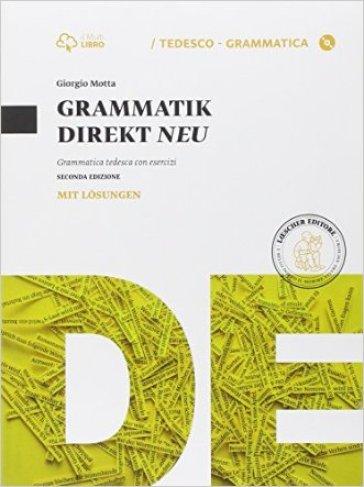 Grammatik direkt NEU. Con soluzioni. Per le Scuole superiori. Con e-book. Con espansione online - Giorgio Motta  