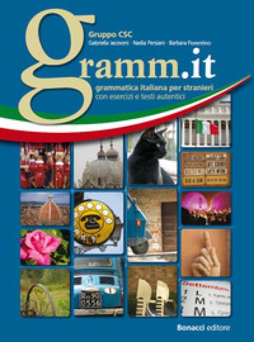 Gramm.it. Grammatica italiana per stranieri con esercizi e testi autentici - G. Iacovi |