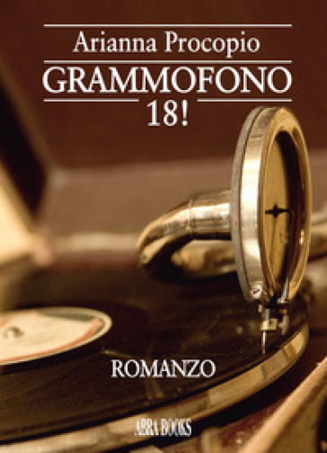 Grammofono 18! - Arianna Procopio |