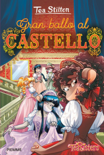 Gran ballo al castello - Tea Stilton |