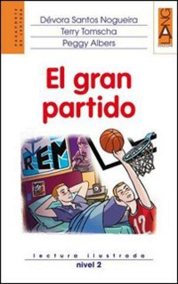 Gran partido. Lectura ilustrada. Nivel 2. Con CD Audio (El) - Dévora Santos Nogueira |