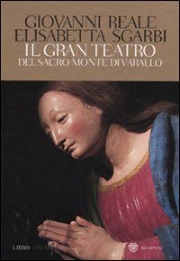 Gran teatro Sacro Monte di Varallo. Ediz. illustrata. Con DVD (Il) - Giovanni Reale pdf epub