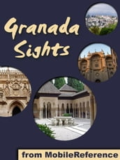 Granada Sights: a travel guide to the top attractions in Granada, Andalusia, Spain (Mobi Sights)