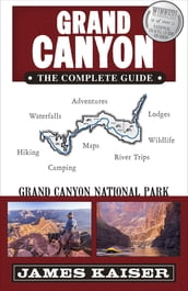 Grand Canyon: The Complete Guide