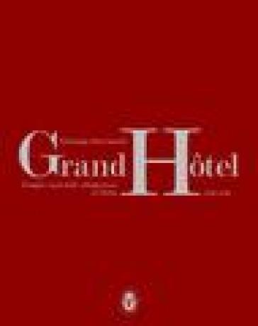 Grand Hotel. Luoghi e miti della villeggiatura in Italia 1890-1940 - Giuseppe Pacciarotti | Thecosgala.com