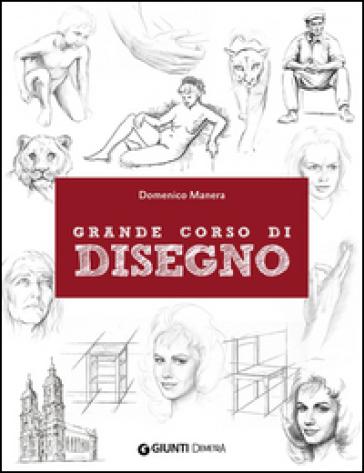 Grande corso di disegno - Domenico Manera |