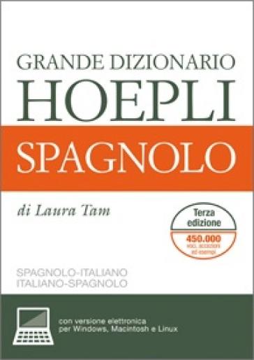 Grande dizionario Hoepli spagnolo. Spagnolo-italiano, italiano-spagnolo. Ediz. bilingue - Laura Tam |