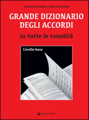 Grande dizionario degli accordi in tutte le tonalità. Livello base - Salvatore Bonafede pdf epub