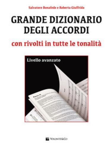 Grande dizionario degli accordi con rivolti in tutte le tonalità. Livello avanzato - Salvatore Bonafede pdf epub