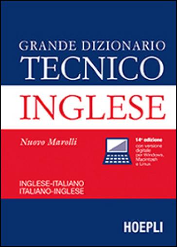 Grande dizionario tecnico inglese. Inglese-italiano, italiano-inglese. Ediz. bilingue