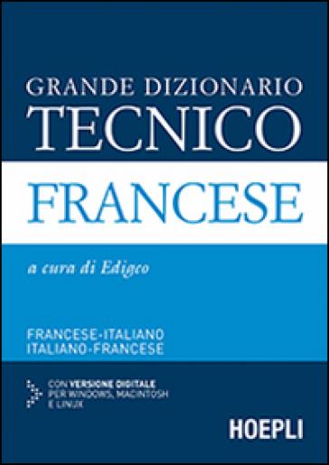 Grande dizionario tecnico francese. Francese-italiano, italiano-francese. Con CD-ROM - Edigeo |