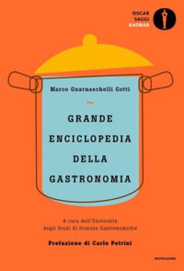 Grande enciclopedia della gastronomia - Marco Guarnaschelli Gotti |