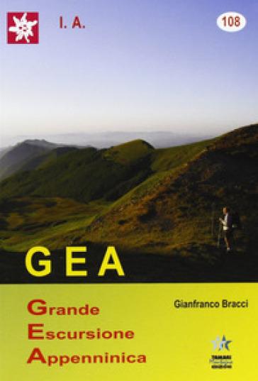 Grande escursione appenninica. Guida. Con Atlante cartografico - Gianfranco Bracci |