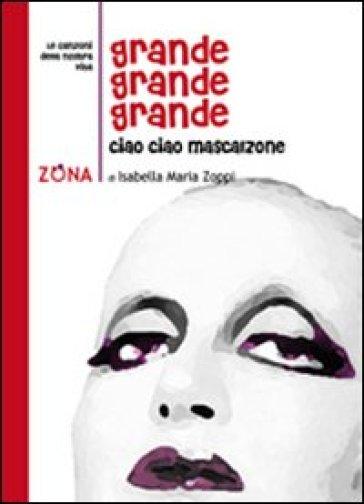 Grande grande grande. Ieri oggi sempre Mina - Isabella M. Zoppi | Thecosgala.com