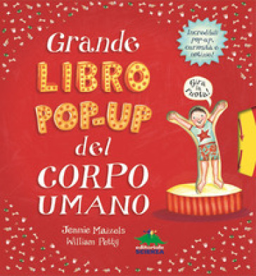 Grande libro pop-up del corpo umano. Ediz. a colori