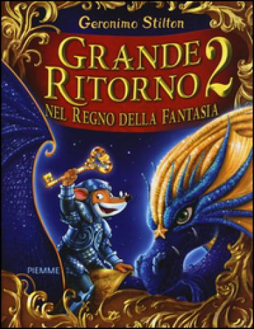 Grande ritorno nel Regno della Fantasia 2 - Geronimo Stilton |