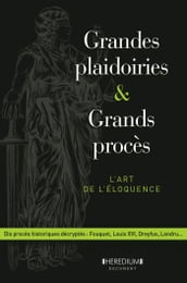 Grandes plaidoiries & grands procès - L art de léloquence