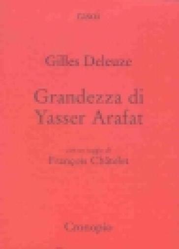 Grandezza di Yasser Arafat - Gilles Deleuze pdf epub