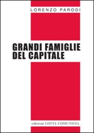 Grandi famiglie del capitale - Lorenzo Parodi |