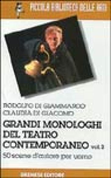 Grandi monologhi del teatro contemporaneo. 2.Uomo - Rodolfo Di Giammarco |
