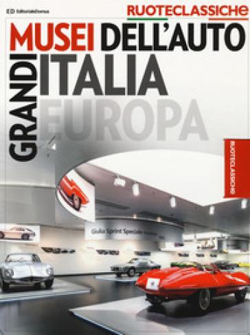 Grandi musei dell'auto Italia Europa. Quattroruote ruoteclassiche