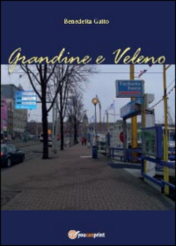 Grandine e veleno - Benedetta Gatto |
