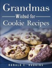 Grandmas Wished-For Cookie Recipes