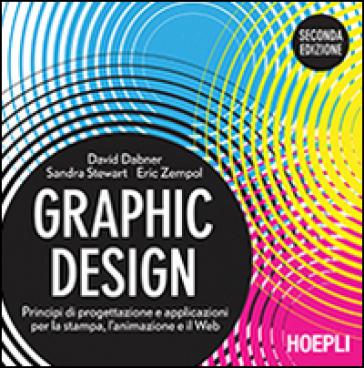 Graphic design. Principi di progettazione e applicazioni per la stampa, l'animazione e il Web - David Dabner |