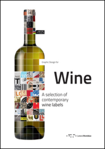Graphic design for wine. A selection of contemporary wine labels - R. Buccheri |